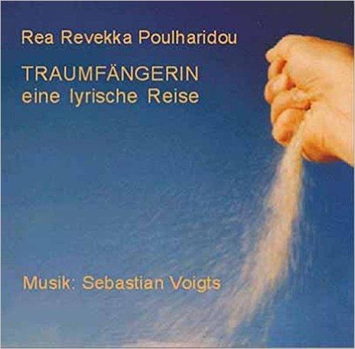 Traumfängerin Hör-CD. Gedichte gelesen von Rea Revekka Poulharidou